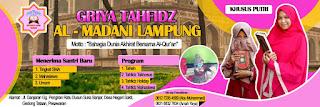 Jadilah Bagian Wujudkan Generasi Islam Unggul, Griya Tahfidz Almadani Lampung Membutuhkan Para Dermawan