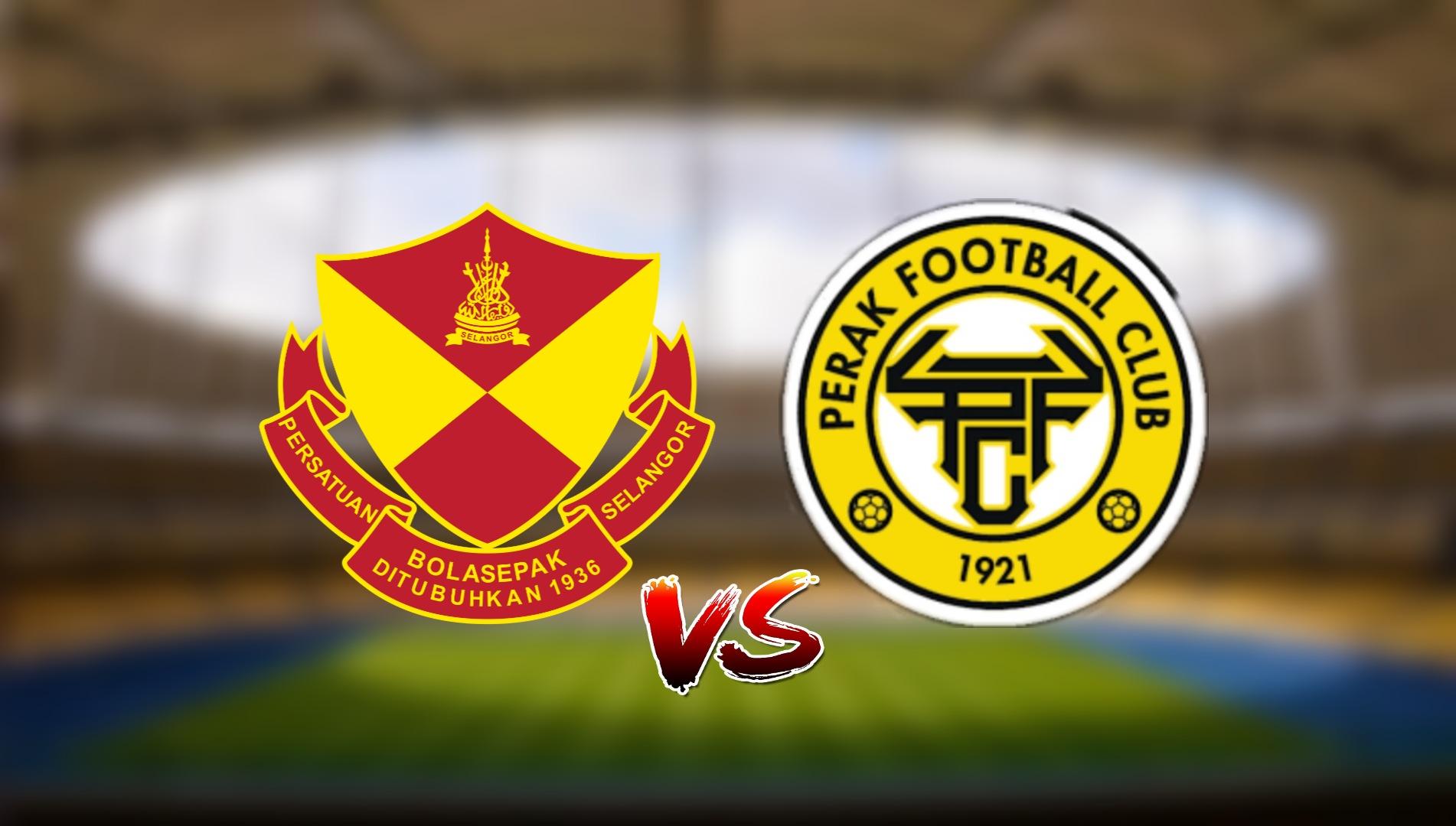 Live Streaming Selangor FC vs Perak FC Liga Super 10.4.2021
