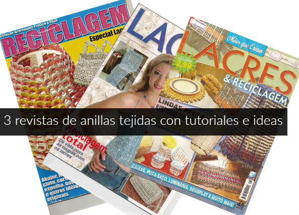 Anillas de Lata Tejidas.Revista
