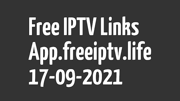 FREE IPTV LINKS   DAILY UPDATED M3U PLAYLISTS   17 SEPTEMBER 2021