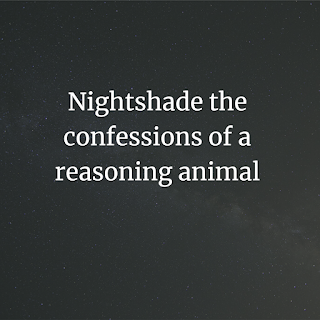 Nightshade the confessions of a reasoning animal PDF