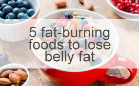 5 Fat-Burning Foods To Lose Belly Fat