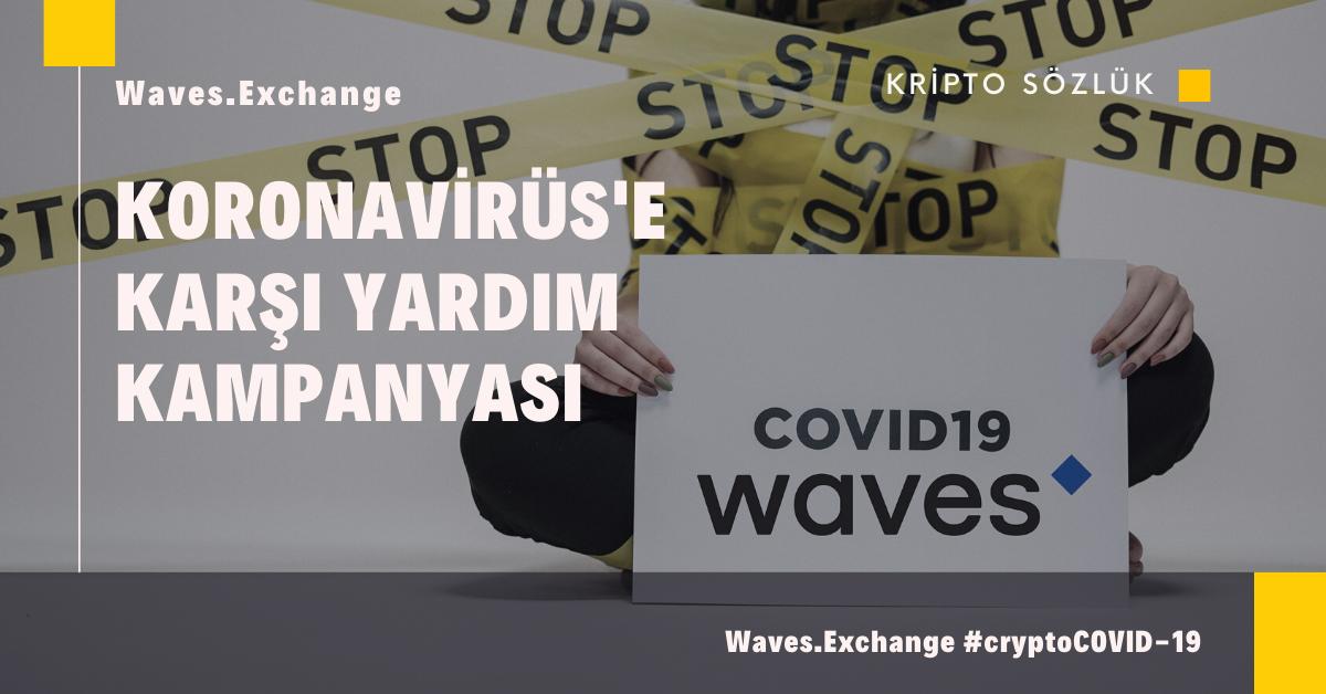 Waves.Exchange, Koronavirüs ile Mücadele için Yardım Kampanyası Başlattı!