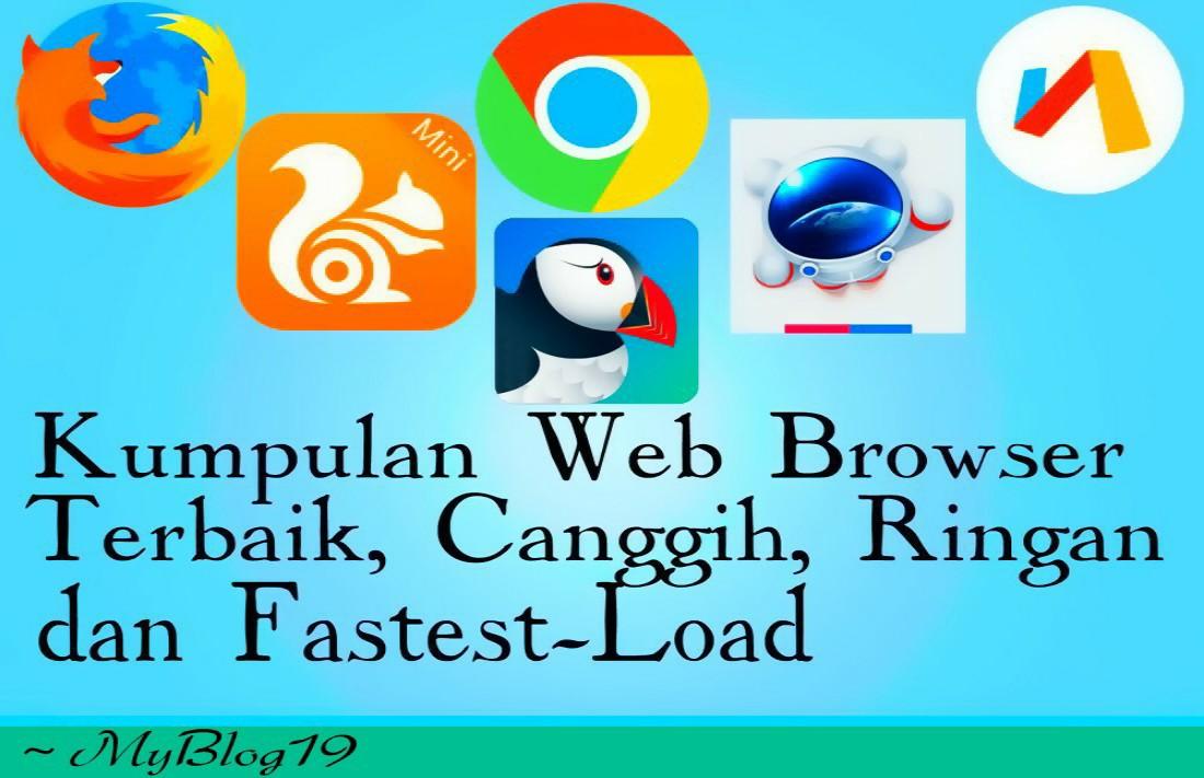 Kumpulan Web Browser Android Terbaik Canggih Ringan Dan Fastest Load