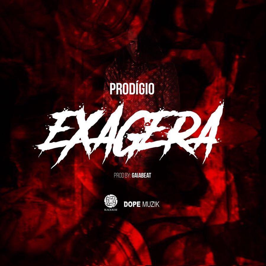 Prodigío - Exagera (prod. Gaia Beat) | Download + Vídeo