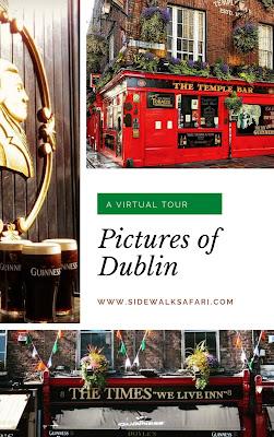 A Virtual Tour of Dublin Ireland