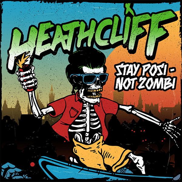 "Heathcliff stream new song ""Stay Posi - Not Zombi"""