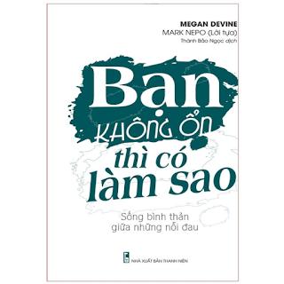 Sách: Bạn Không Ổn Thì Có Làm Sao – Sống Bình Thản Giữa Những Nỗi Đau ebook PDF-EPUB-AWZ3-PRC-MOBI