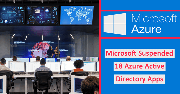 Microsoft Suspended 18 Azure Active Directory Apps That Operated by the Chinese APT Hackers