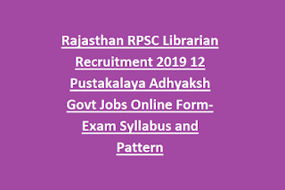 Rajasthan RPSC Librarian Recruitment 2019 12 Pustakalaya Adhyaksh Govt Jobs Online Form-Exam Syllabus and Pattern