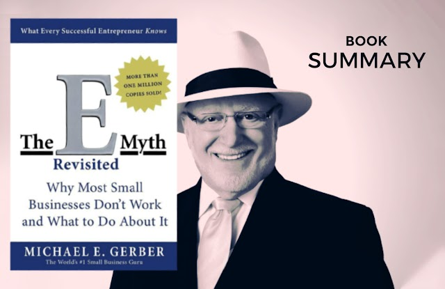 THE E-MYTH REVISITED by MICHAEL GERBER Book Summary