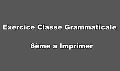 Exercice Classe Grammaticale 6ème a Imprimer