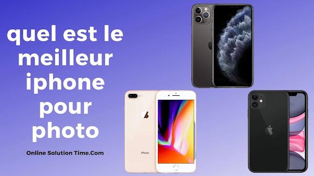 quel est le meilleur iphone pour photo