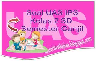 25 Soal UAS IPS Kelas 2 SD Semester Ganjil