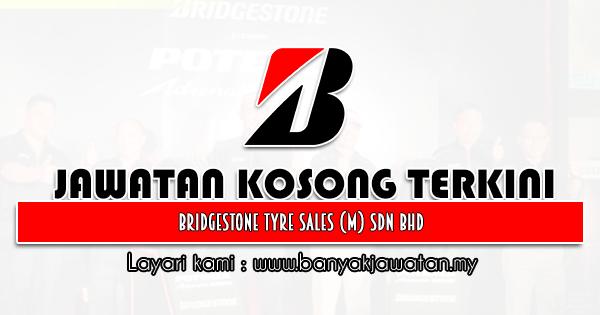 Jawatan Kosong 2021 di Bridgestone Tyre Sales (M) Sdn Bhd