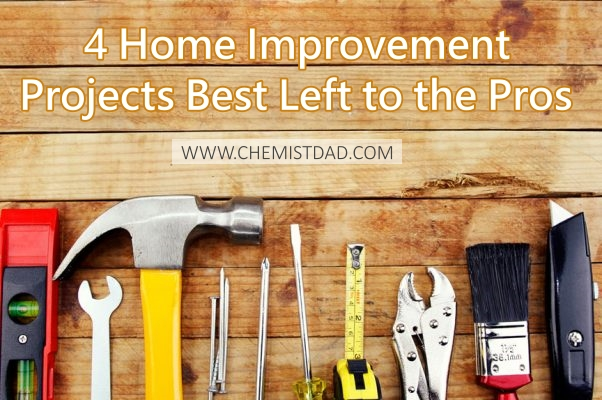 4 Home Improvement Projects Best Left to the Pros