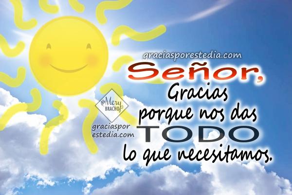 Oración de la mañana con acción de gracias a Dios, frases de agradecimiento al Señor por este nuevo día con imágenes por Mery Bracho.