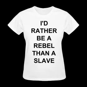 I'd Rather Be A Rebel Than A Slave womens t-shirts. PYGOD.COM