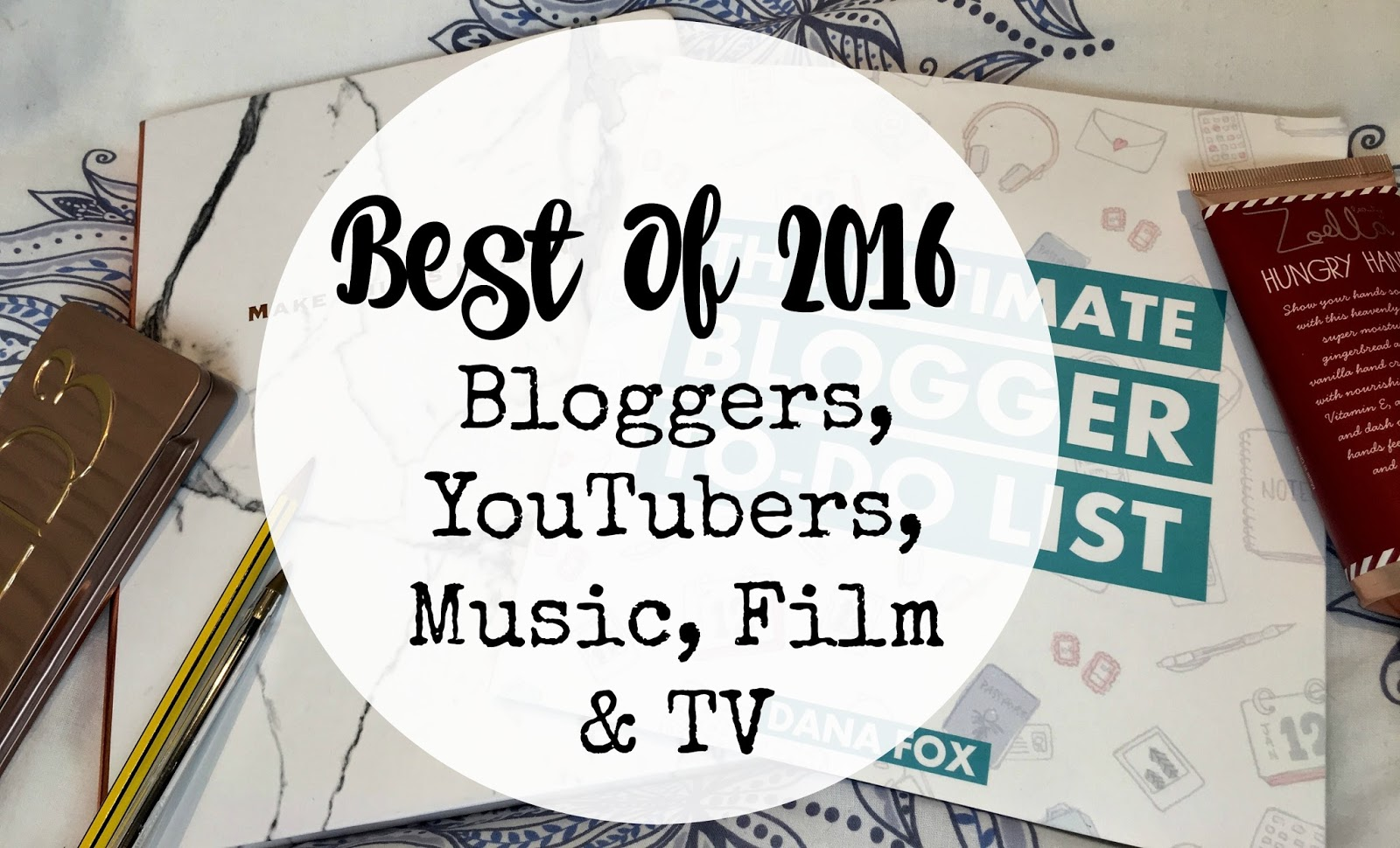 Best Of 2016 (Bloggers, YouTubers, Music, Film & TV)