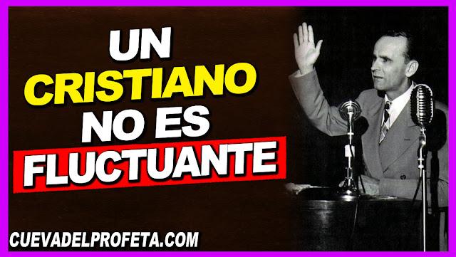 Un Cristiano no es fluctuante - William Marrion Branham en Español