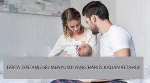Berikut Ini Fakta Mengejutkan Tentang Ibu Menyusui!