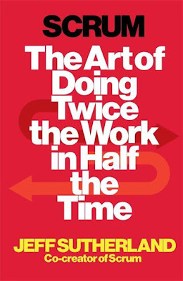 "Buchcover von Jeff Sutherland ""Scrum - The Art of Doing Twice The Work In Half The Time"""