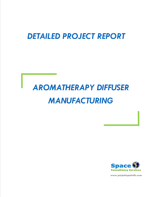 Project Report on Aromatherapy Diffuser Manufacturing