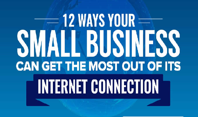 12 Ways Your Small Business Can Get the Most From Its Internet Connection #infographic