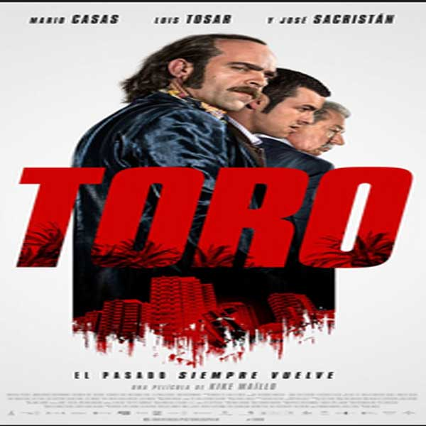 Toro, Film Toro, Toro Synopsis, Toro Trailer, Toro Review, Download Poster Film Toro 2016