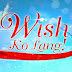 Wish Ko Lang August 13 2017