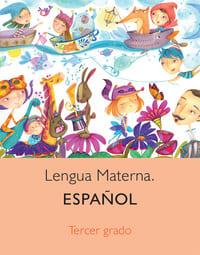 Libro de texto Lengua Materna Español Tercer grado 2021-2022