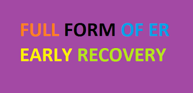 Do You Know ER Full Forms | 10 ER Full Forms