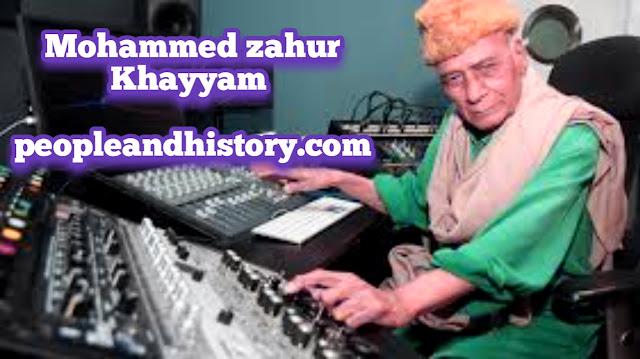 मोहम्मद ज़हूर हाशमी का जीवन परिचय Mohammed Zahur Khayyam Biography in Hindi | मोहम्मद जहूर खय्याम की जीवनी