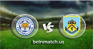 شاهدة مباراة بيرنلي وليستر سيتي بث مباشر اليوم 19-01-2020 في الدوري الانجليزي