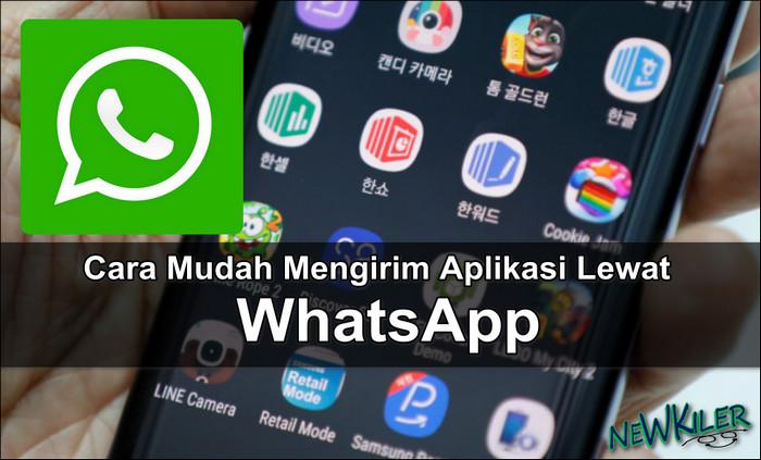 Inilah 2 Cara Mengirim Aplikasi Melalui WhatsApp dengan Mudah.