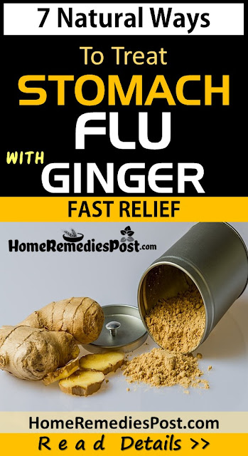 Ginger For Stomach Flu, how to get rid of stomach flu, home remedies for stomach flu