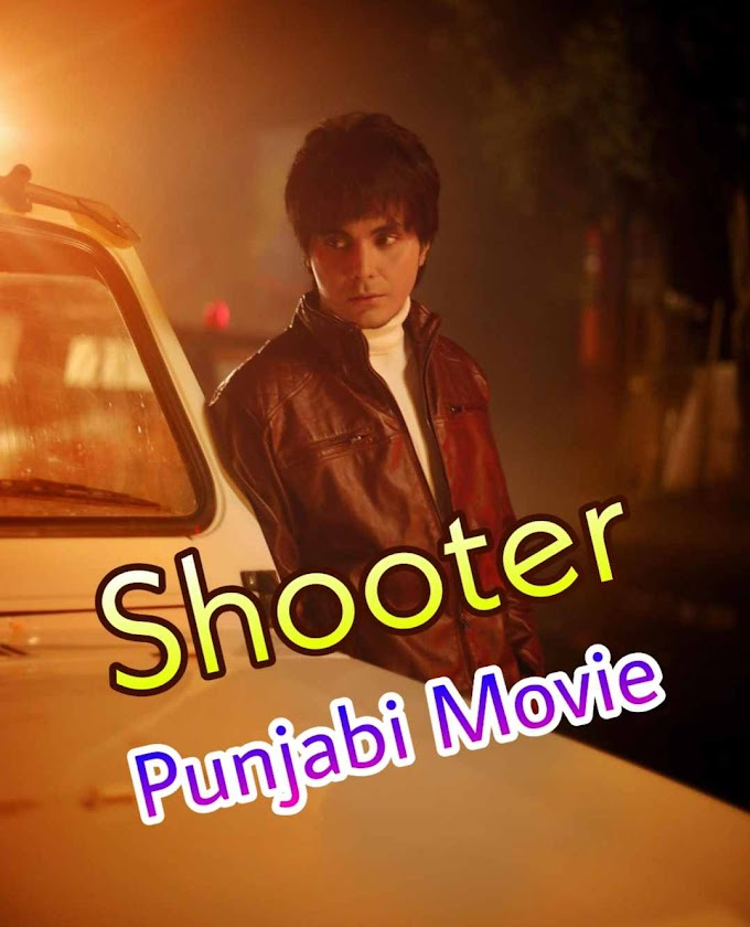 Latest Shooter punjabi movie online filmywap