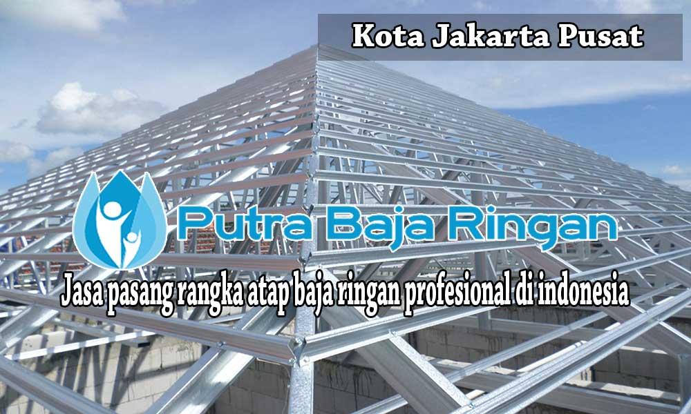 Pasang Baja Ringan Jakarta Pusat, Jasa Pasang Baja Ringan Jakarta Pusat, Jasa Pasang Rangka Atap Baja Ringan Jakarta Pusat