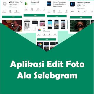 Aplikasi Edit Foto Ala Selebram