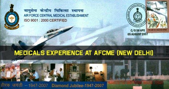 Medicals Experience At AFCME (New Delhi)
