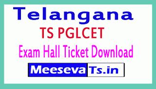 Telangana TS PGLCET Exam Hall Ticket Download