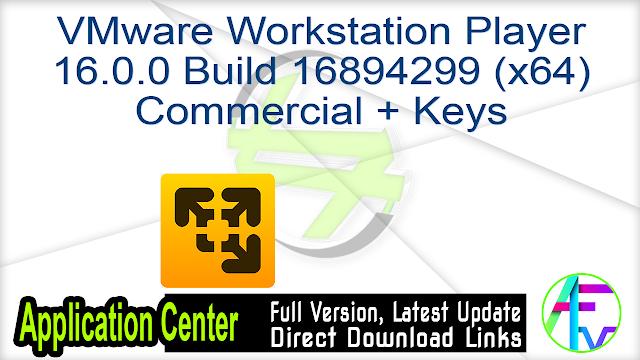 VMware Workstation Player 16.0.0 Build 16894299 (x64) Commercial + Keys