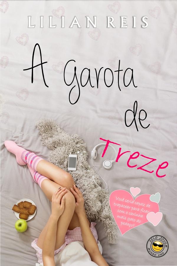 livro, A Garota de Treze, lançamento, Mundo Uno Editora, Lilian Reis