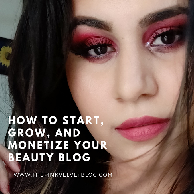 How to Start, Grow, and Monetize your Beauty Blog