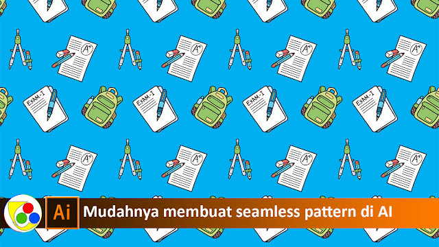 Cara mudah membuat seamless pattern di adobe illustrator + video