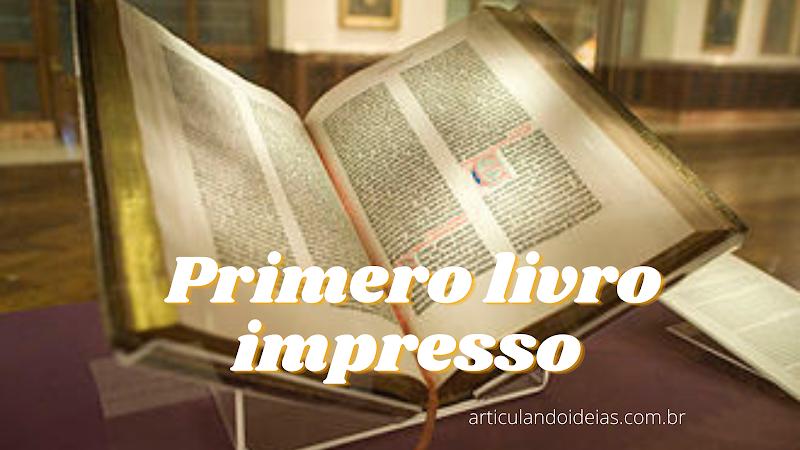 Qual o primeiro livro impresso no mundo?