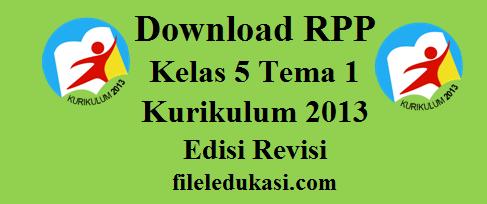 Download Rpp Kelas 5 Tema 1 Kurikulum 2013 Edisi Revisi