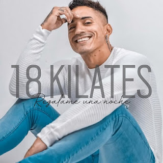 18 KILATES - REGALAME UNA NOCHE 2019