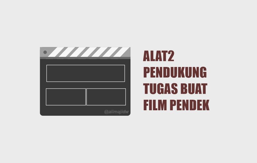 Alat Untuk Mengerjakan Tugas Membuat Film di Sekolah