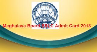 Meghalaya Board SSLC Admit Card 2018 Download